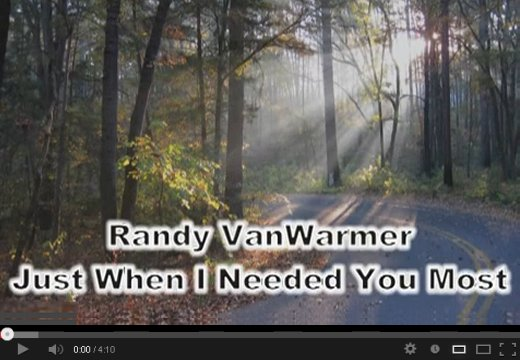 Just When I Needed You Most by Randy VanWarmer on YouTube