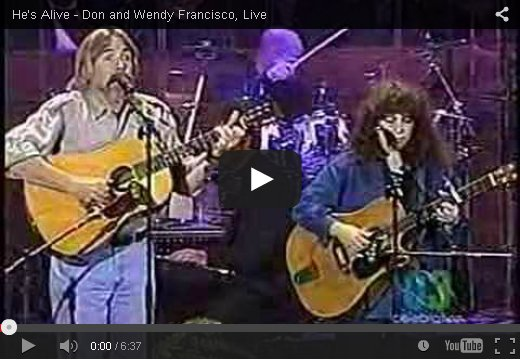 He's Alive By Don & Wendy Francisco on YouTube