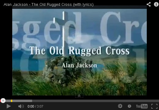 The Old Rugged Cross by Alan Jackson on YouTube